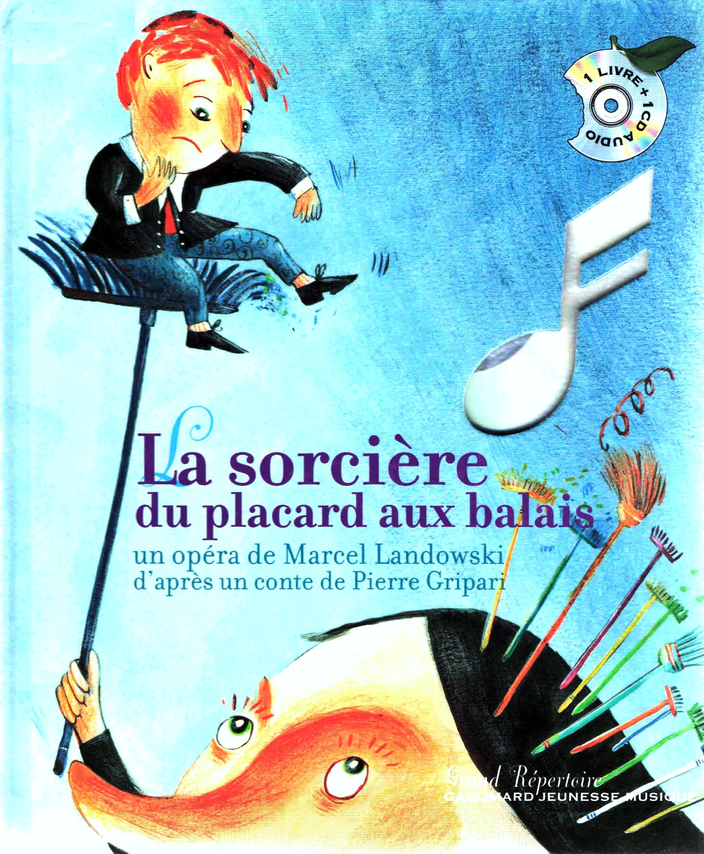 Gripari P. La sorciere du placard aux balais / Un opera de Marcel Landowski d'apres le conte de Pierre Gripari; Illustre par Clotilde Perrin