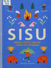Обложка книги - Найлунд Д. «SISU. Финские секреты упорства, стойкости и оптимизма»